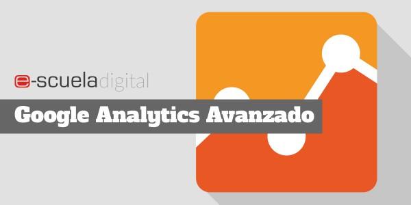 Curso de Google analytics avanzado de e-scuela digital