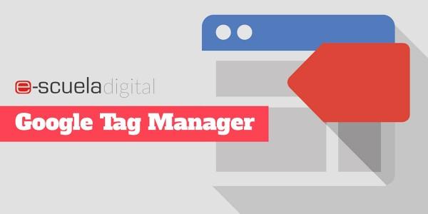 Curso de Google tag manager de e-scuela digital