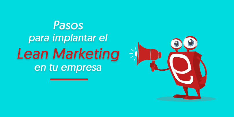 Implantar la estrategia lean en tu estrategia de marketing, mutante digital