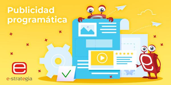 Qué es la publicidad programática y porqué es importante, mutante digital
